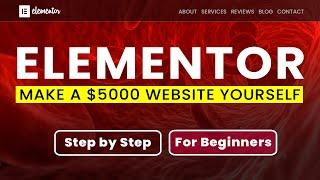 How to make a $5000 Wordpress Website 2020 | Elementor Tutorial for Beginners