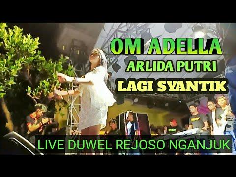 OM ADELLA LIVE DUWEL REJOSO NGANJUK |LAGI SYANTIK #ARLIDA PUTRI