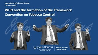 WHO and the formation of the Framework Convention on Tobacco Control