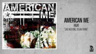 Watch American Me Said Nothing Began Firing video