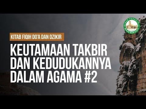 Keutamaan Takbir Dan Kedudukannya Dalam Agama #2   - Ustadz Ahmad Zainuddin Al-Banjary