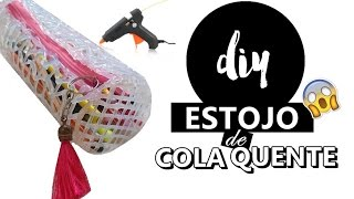DIY VOLTA AS AULAS : ESTOJO FEITO COM COLA QUENTE