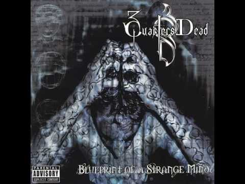 3 Quarters Dead - BluePrint of a Strange Mind