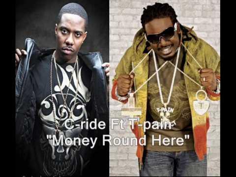 C-Ride Feat. T-Pain  -  Money Round Here