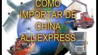 COMO IMPORTAR  DE CHINA ALLIEXPRESS COLOMBIA-LATINOAMERICA