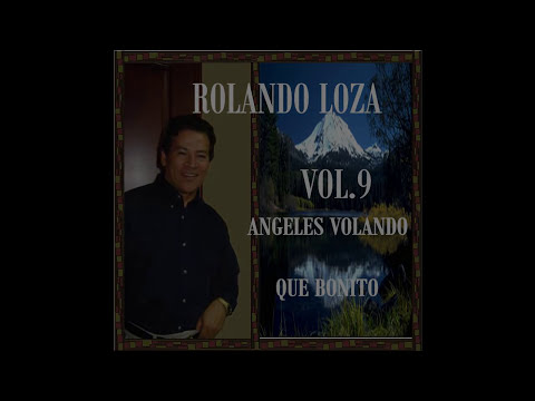 ANGELES VOLANDO (((( HD ))) - ROLANDO LOZA