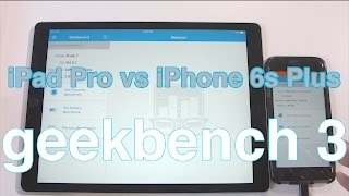 iPad Pro vs iPhone 6s Plus geekbench 3