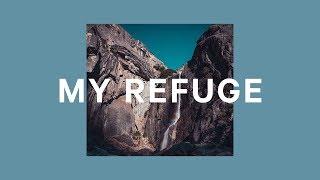 My Refuge - Rivers & Robots (Official Lyric Video)