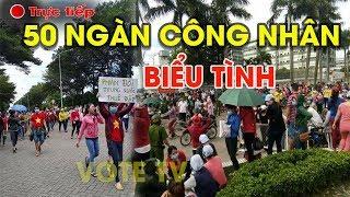 🔴Trực tiếp: 50 ngàn công nhân tổng biểu tình, SÚ.NG ĐÃ N.Ổ vào người phản đối đặc khu kinh tế