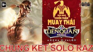 Chung kết SOLO Raz Chiến thần Muay Thái - Ai là nhà vô địch! Trước ngày ra mắt skin cực phẩm