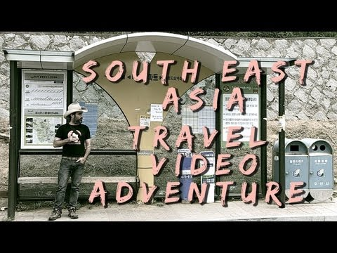 South East Asia Travel Video Adventure, ...