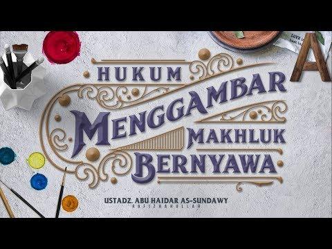 Hukum Menggambar Mahluk Bernyawa #1   Ustadz Abu Haidar As Sundawy