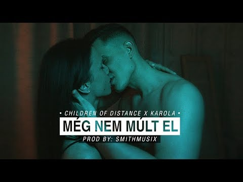 Children Of Distance X Karola - Még Nem Múlt El (Official Music Video)