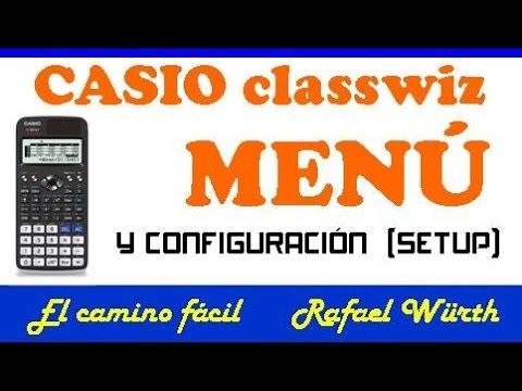 CASIO FX-570EX Y 991EX CLASSWIZ , MENÚ Y CONFIG.