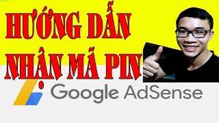 Hướng dẫn cách nhận mã pin google adsense nhanh nhất