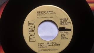 Watch Skeeter Davis I Cant Believe That Its All Over video