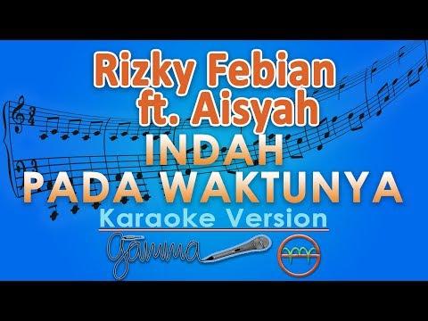 Rizky Febian  amp  Aisyah Aziz   Indah Pada Waktunya  Karaoke Lirik Tanpa Vokal  by GMusic