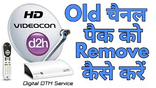 How to remove old pack videocon d2h