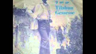 Tilahun Gessesse - Meleyayet Mot New መለያየት ሞት ነው (Amharic)