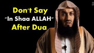 """Don't Say  """"In Shaa ALLAH"""" After Dua"""