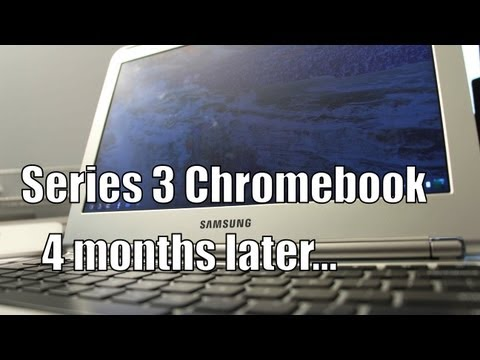 Samsung Series 3 Chromebook 4 months later