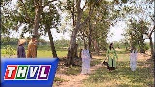 THVL | Chuyện xưa tích cũ – Tập 4[1]: Vì có thể nhìn thấy hồn ma, Nguyệt thường bị dân làng xa lánh