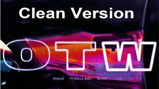 Download Lagu Khalid - OTW (Clean Version) [ft. 6LACK, Ty Dolla $ign] Gratis STAFABAND