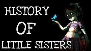 History Of Little Sisters Bioshock | EP.82