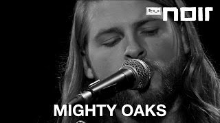 Mighty Oaks - Horsehead Bay (live bei TV Noir)