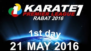 FRMK.TV : KARATE1 PREMIER LEAGUE RABAT 2016 (1St Day) MOROCCO