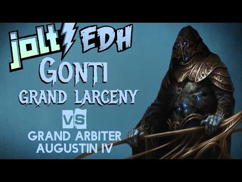 Jolt - Commander - Gonti, Grand Larceny vs Grand Arbiter Augustin IV