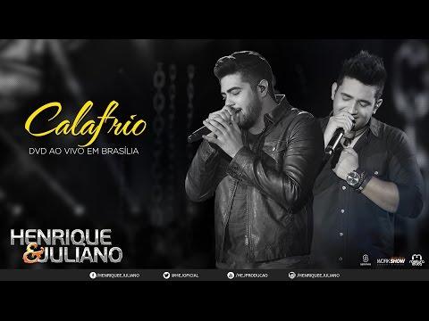 Henrique E Juliano - Calafrio (dvd Ao Vivo Em Brasília) [vídeo Oficial] video