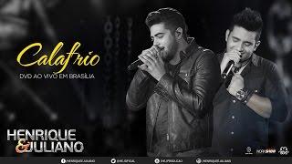 Henrique e Juliano - Calafrio (DVD Ao vivo em Brasília) [Vídeo Oficial]