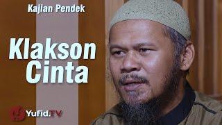 Kajian Pendek : Klakson cinta - Ustadz Indra Abu Umar