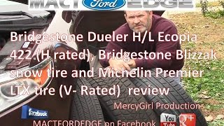 Bridgestone Dueler Ecopia 422 Blizzak DMV2 and Michilen Premier LTX tires review