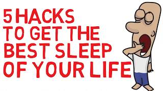How To Get The Best Sleep Of Your Life | 5 Hacks For Better Sleep