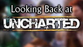 Looking Back at UNCHARTED