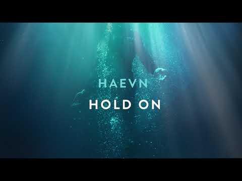 HAEVN - Hold On (Audio Only)