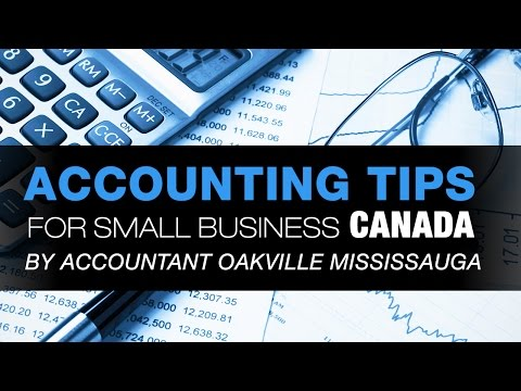 Accounting tips for small business Canada by Accountant Oakville Mississauga