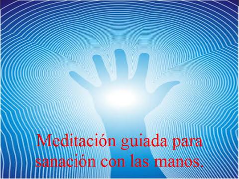 Meditación guiada para sanación con las manos.