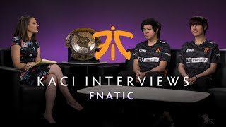 Fnatic Interview with Kaci - The International 2019
