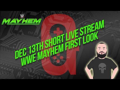 WWE Mayhem - Dec 13th Live Stream - WWE Mayhem First Look