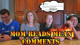 MOM READS MEAN COMMENTS.