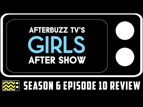 Girls Season 6 Episode 10 Review & AfterShow | AfterBuzz TV