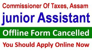 junior Assistant  Commissioner Of Taxes, Assam Offline Form Cancelled