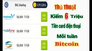 Thủ thuật kiếm 6 triệu tiền card điện thoại bitcoin - Kiếm tiền online 2018