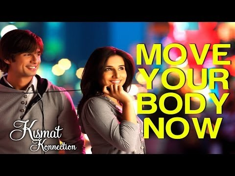 Move Your Body Now - Kismat Konnection | Shahid Kapoor & Vidya Balan | Shaan, Hard Kaur & Others video