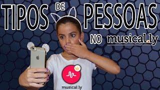 TIPOS DE PESSOAS NO MUSICAL.LY
