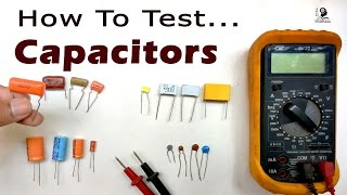 How to Test Capacitors with and without using Multimeter