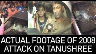 Original Video Tanushree Dutta Car attack by Mob 2008 | Nana Patekar | Horn Ok Please | Rakhi Sawant